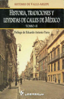 Historia, tradiciones y leyendas de calles de Mexico / History, Traditions and Legends of Streets of Mexico