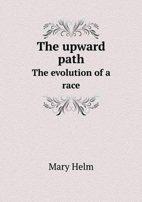 The Upward Path the Evolution of a Race