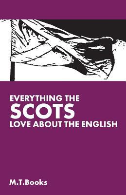 Everything the Scots Love About the English