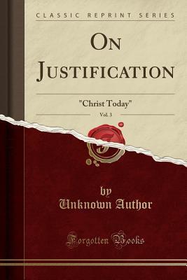 On Justification, Vol. 3
