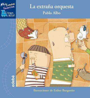 La Extraña Orquesta/ The Strange Orchestra