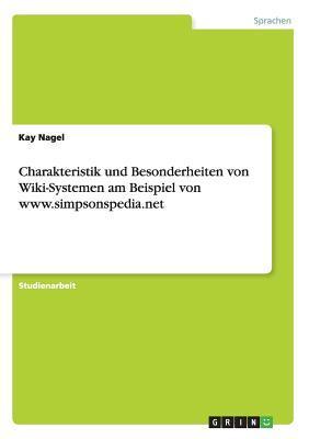 Charakteristik und Besonderheiten von Wiki-Systemen am Beispiel von www.simpsonspedia.net