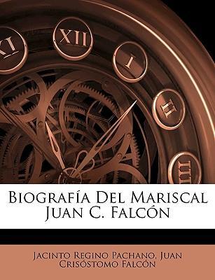 Biografa del Mariscal Juan C. Falcn