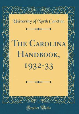 The Carolina Handbook, 1932-33 (Classic Reprint)