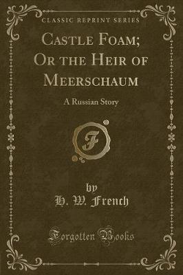 Castle Foam; Or the Heir of Meerschaum