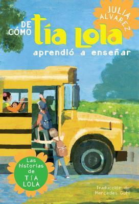 De como Tia Lola aprendio a ensenar / How Tia Lola Learned to Teach