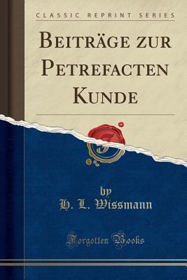 Beiträge zur Petrefacten Kunde (Classic Reprint)