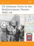 US Airborne Units in the Mediterranean Theater 1942 - 44