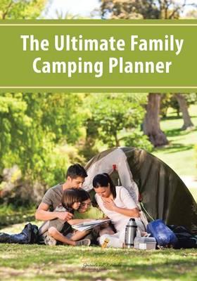 The Ultimate Family Camping Planner