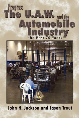 Progress the U.A.W. and the Automobile