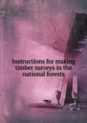 Instructions for Making Timber Surveys in the National Forests