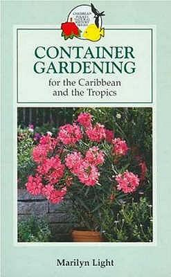 Container Gardening for the Caribbean and the Tropics