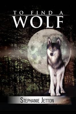 To Find a Wolf
