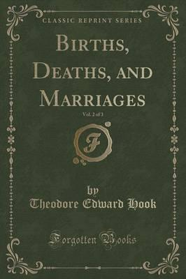 Births, Deaths, and Marriages, Vol. 2 of 3 (Classic Reprint)