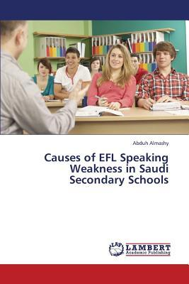 Causes of EFL Speaking Weakness in Saudi Secondary Schools