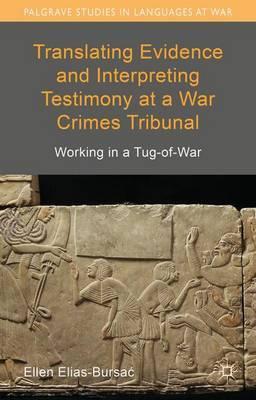 Translating Evidence and Interpreting Testimony at a War Crimes Tribunal