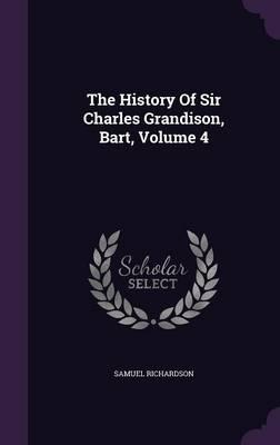 The History of Sir Charles Grandison, Bart, Volume 4