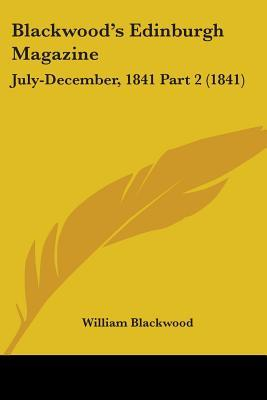 Blackwood's Edinburgh Magazine July-december, 1841