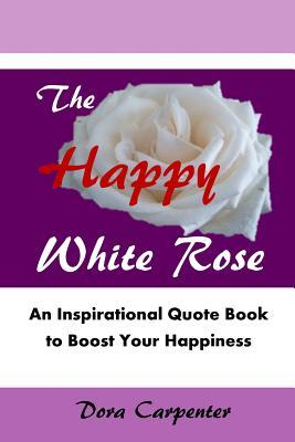 The Happy White Rose