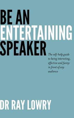 Be an Entertaining Speaker