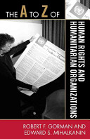 The a to Z of Human Rights and Humanitarian Organizations