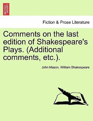 Comments on the last edition of Shakespeare's Plays. (Additional comments, etc.)
