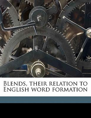 Blends, Their Relation to English Word Formation