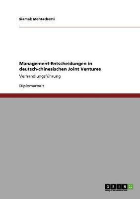 Management-Entscheidungen in deutsch-chinesischen Joint Ventures