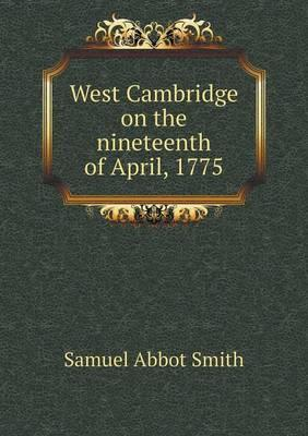 West Cambridge on the Nineteenth of April, 1775