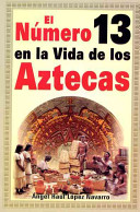 Numero 13 En La Vida de Los Aztecas: Number 13 in the Life of the Aztecs