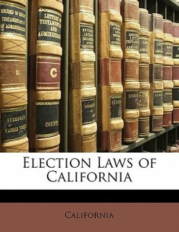 Election Laws of Cal...