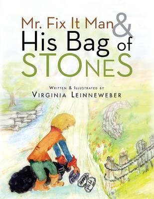 Mr. Fix It Man and His Bag of Stones