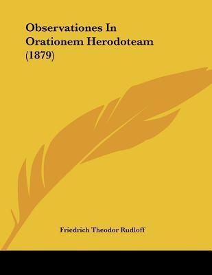 Observationes in Orationem Herodoteam (1879)