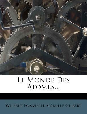Le Monde Des Atomes...