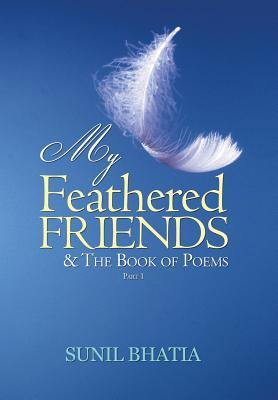 My Feathered Friends & the Book of Poems, Part One