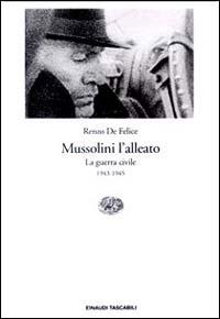 Mussolini l'alleato / La guerra civile (1943-1945)