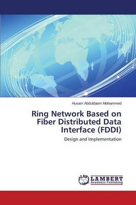 Ring Network Based on Fiber Distributed Data Interface (FDDI)