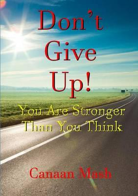 Don't Give Up! You A...