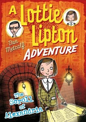 The Scroll of Alexandria A Lottie Lipton Adventure (The Lottie Lipton Adventures)