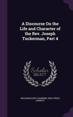 A Discourse on the Life and Character of the REV. Joseph Tuckerman, Part 4