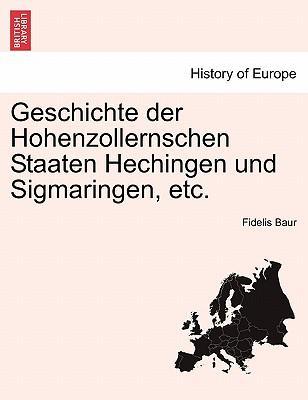 Geschichte der Hohenzollernschen Staaten Hechingen und Sigmaringen, etc