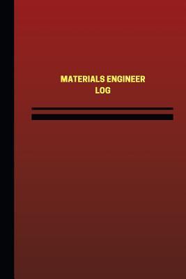 Materials Engineer Log