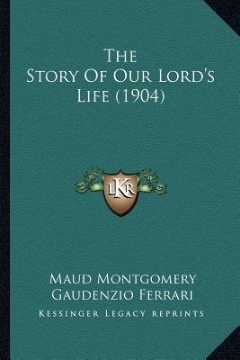 The Story of Our Lord's Life (1904)
