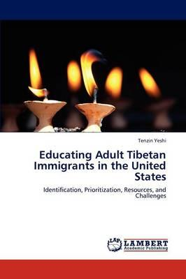 Educating Adult Tibetan Immigrants in the United States