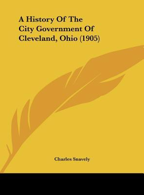 A History of the City Government of Cleveland, Ohio (1905)