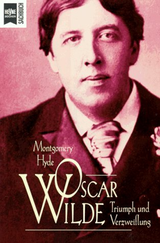 Oscar Wilde. Triumph und Verzweiflung.