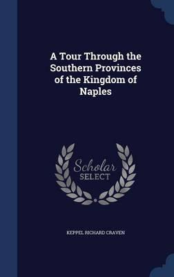 A Tour Through the Southern Provinces of the Kingdom of Naples