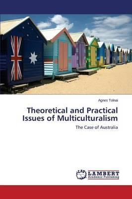 Theoretical and Practical Issues of Multiculturalism