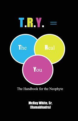 T.R.Y. = the Real You