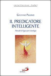 Il predicatore intelligente. Manuale di logica per la teologia